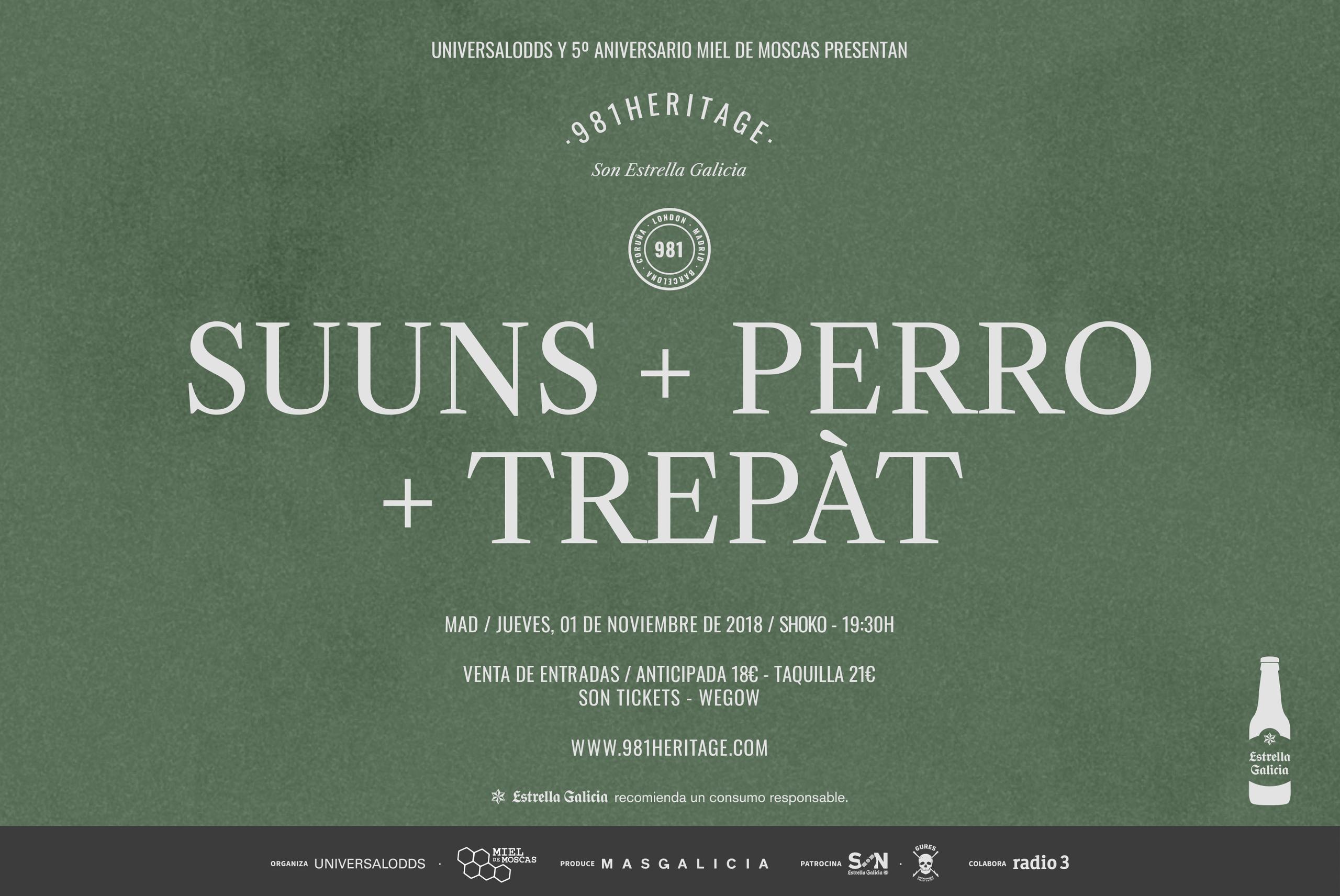 5º Aniversario Miel de Moscas y 981Heritage SON Estrella de Galicia presentan: SUUNS + PERRO + TREPÀT