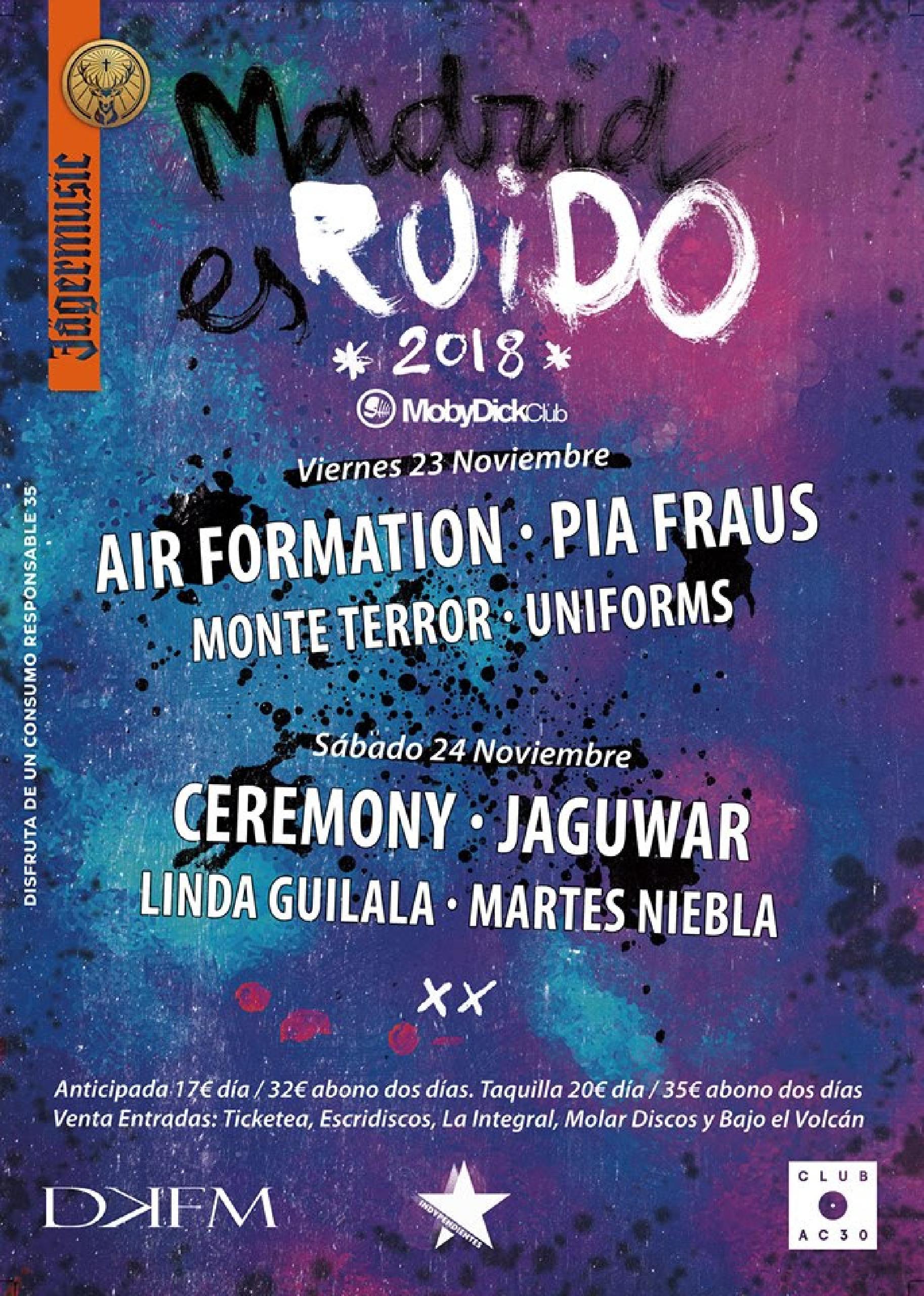 Cartel Madrid es Ruido 2018: Air Formation, Pia Fraus, Monte Terror, Uniforms, Ceremony, Jaguwar, Linda Guilala, Martes niebla