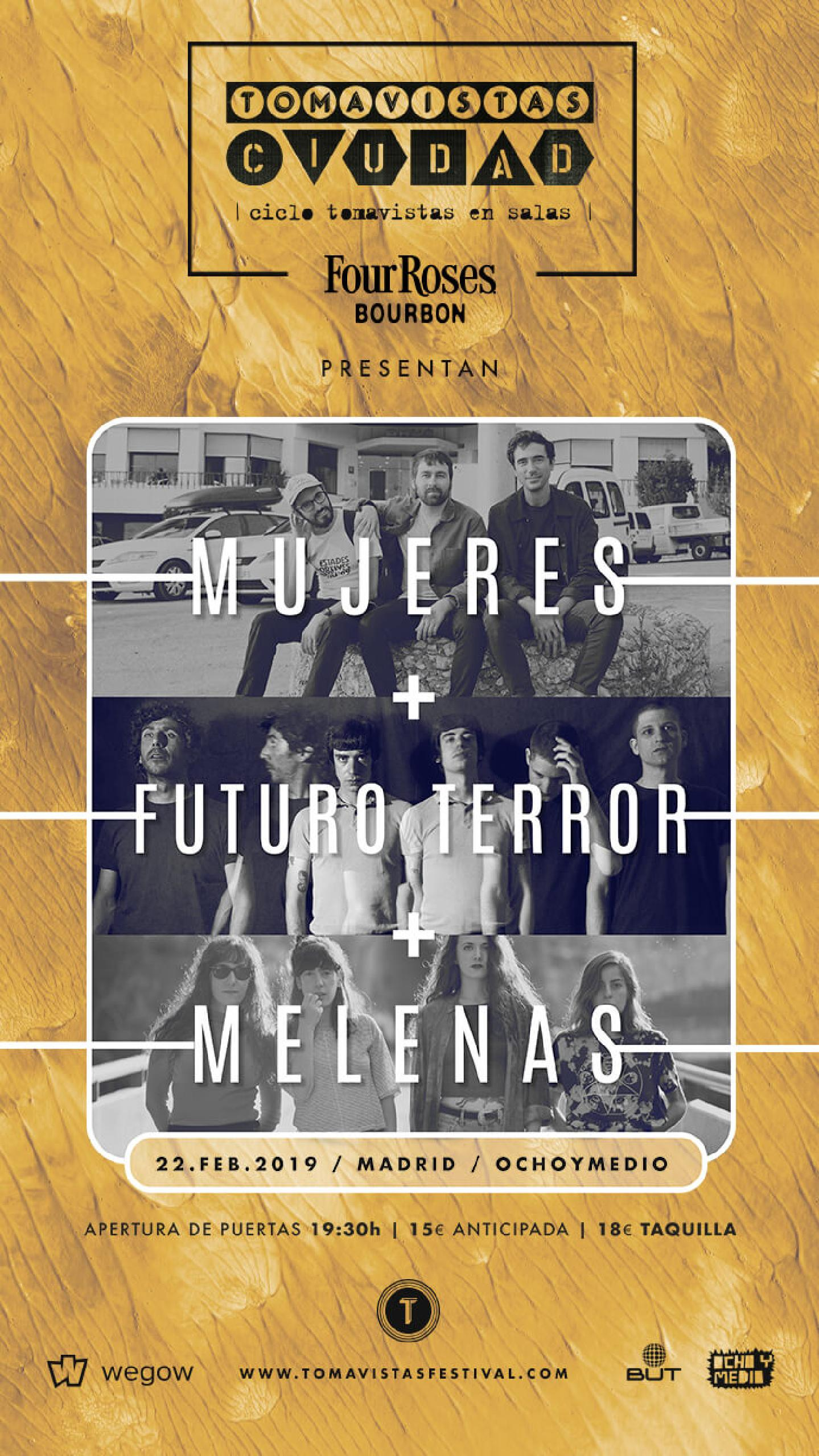 Mujeres + Futuro Terror + Melenas (Tomavistas Ciudad)