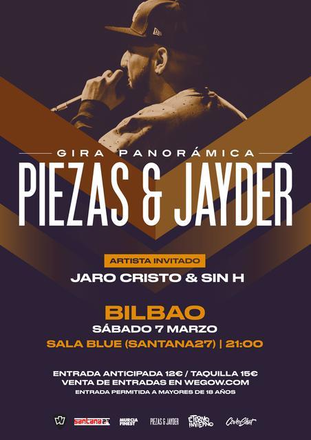 Piezas & Jayder estarán presentando su nuevo trabajo Panorámica en la Sala Blue (Santana27) de Bilbao acompañados por Jaro Cristo & Sin H.  Entrada permitida a partir de 18 años.