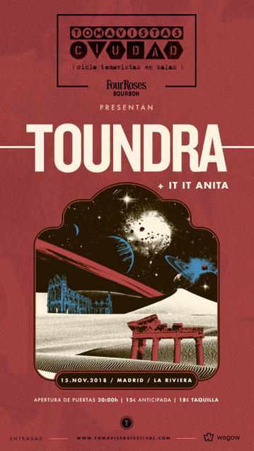 Toundra + It It Anita