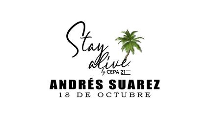 ANDRÉS SUÁREZ STAY ALIVE® By CEPA21   VALLADOLID