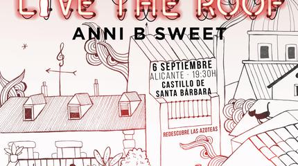 Anni B Sweet en LIVE THE ROOF | Alicante