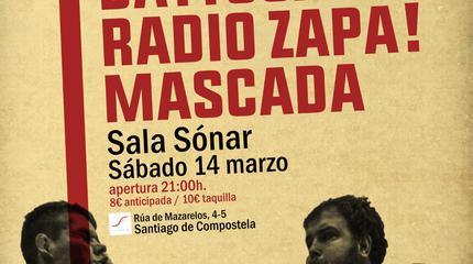Battosai + Radio Zapa! + Mascada en Compostela (Sala Sónar)