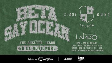 BETA y SAY OCEAN en Toluca