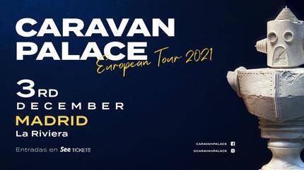 Concierto de Caravan Palace en Madrid   European Tour 2021