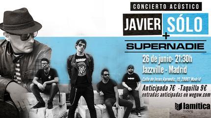 Javier Sólo + Supernadie en acústico en Madrid