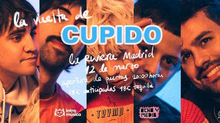 CUPIDO en Madrid (sala La Riviera)