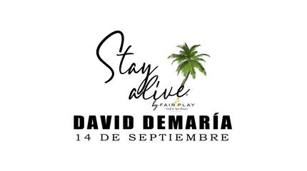 DAVID DEMARÍA (SÁBADO) STAY ALIVE® By FAIRPLAY | CÁDIZ