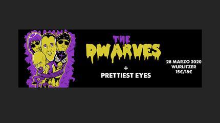 DWARVES + PRETTIEST EYES