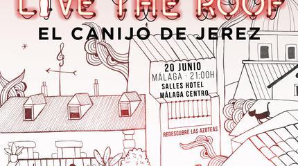 El Canijo de Jerez en LIVE THE ROOF   Málaga