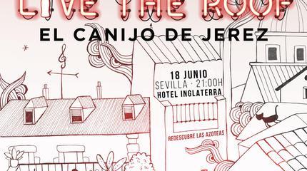 El Canijo de Jerez en LIVE THE ROOF   Sevilla