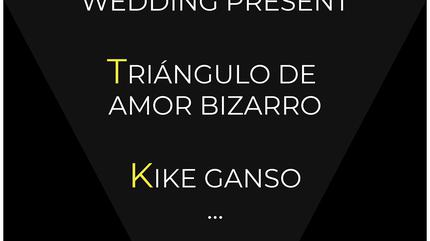 The Wedding Present + Triángulo de Amor Bizarro concert in Lugo