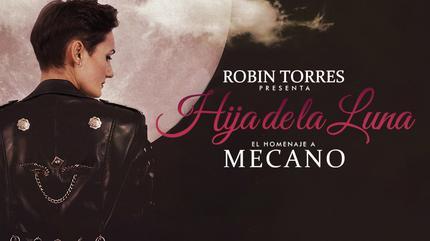 Hija de la Luna – Homenaje a Mecano con Robin Torres | Castellón de la Plana - Sala Opal
