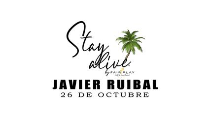 JAVIER RUIBAL STAY ALIVE® By FAIRPLAY | CÁDIZ