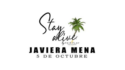 JAVIERA MENA STAY ALIVE® By FAIRPLAY | CÁDIZ