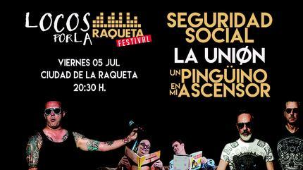 Locos por la Raqueta Festival 2019 con La Unión, Seguridad Social y Un Pinguino en mi Ascensor