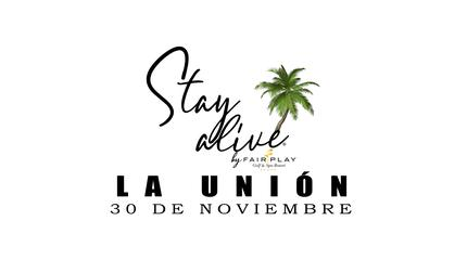 LA UNION STAY ALIVE® By FAIRPLAY | CÁDIZ