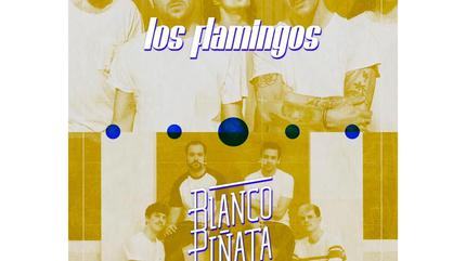 Los Flamingos + Blanco Piñata (Zaragoza)
