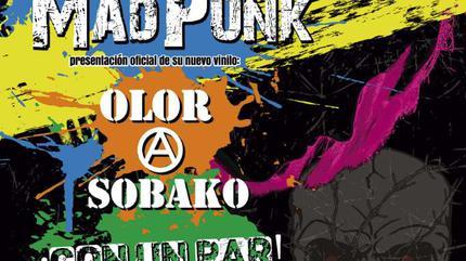 MadPunk + Olor a Sobako + ¡Con un Par!