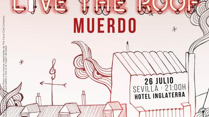 Muerdo en LIVE THE ROOF | Sevilla