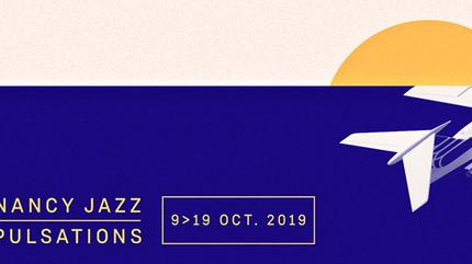 Nancy Jazz Pulsations 2019