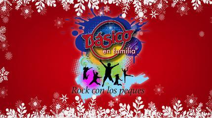 Navidades con Básico En Familia - Rock con los peques®