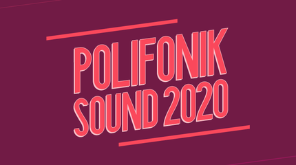 Polifonik Sound Festival 2020