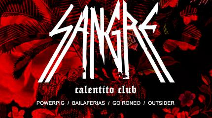 Sangre Club / GO RONEO Showcase / POWERPIG / BAILAFERIAS / OUTSIDER