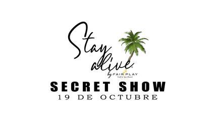 """""""SECRET SHOW"""" STAY ALIVE® By FAIRPLAY   CÁDIZ"""