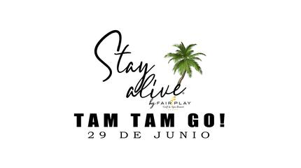 TAM TAM GO! STAY ALIVE® By FAIRPLAY | CÁDIZ
