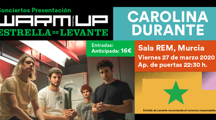 Warm Up presenta: Carolina Durante en Murcia (R.E.M)