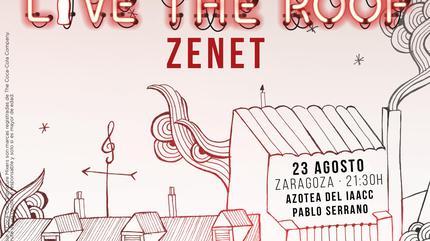 Zenet en LIVE THE ROOF | Zaragoza